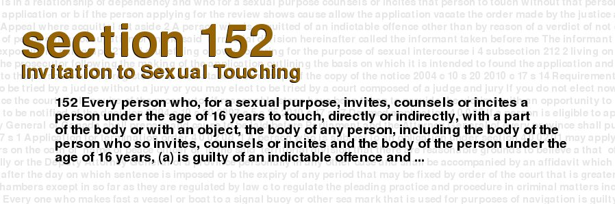 Criminal Code of Canada - section 152 - Invitation to Sexual Touching