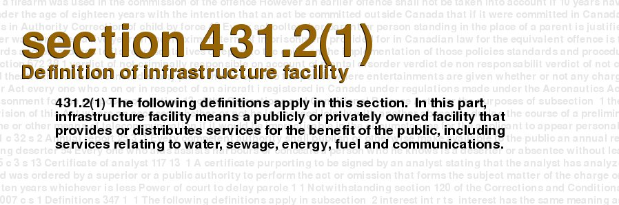 Criminal Code Of Canada   Section 431.2(1)   Definition Of Infrastructure  Facility